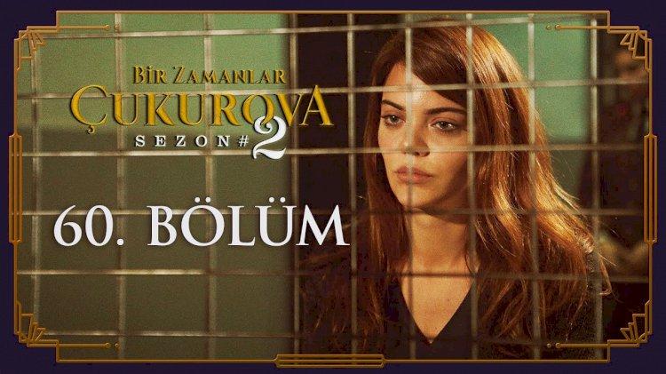 Turska Serija – Čukurova / Bir Zamanlar Cukurova 60. epizoda
