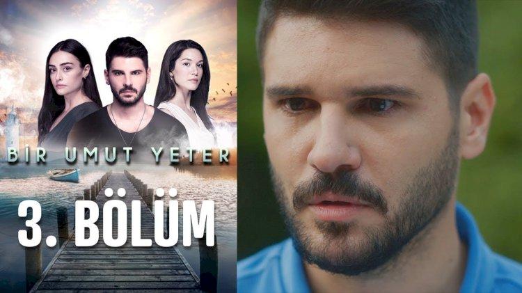 Turska serija Dovoljna je nada | Bir umut yeter epizoda 3