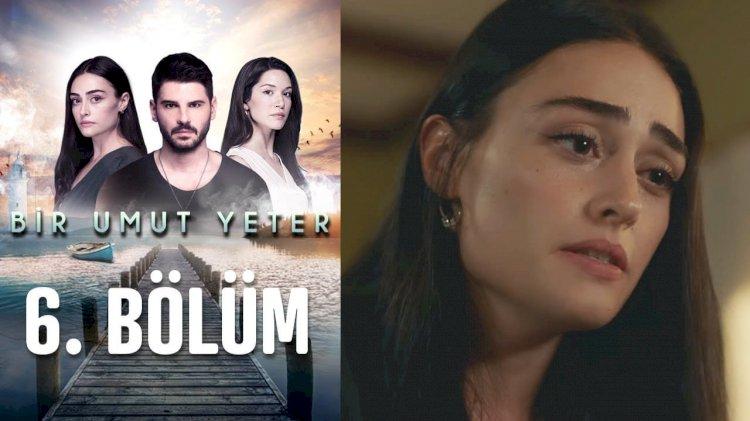 Turska serija Dovoljna je nada | Bir umut yeter – epizoda 6