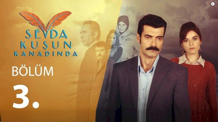 Turska serija Sevda Kuşun Kanadında epizoda 3
