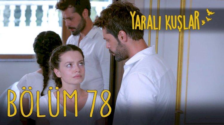 Yarali Kuslar   Ranjene ptice epizoda 78