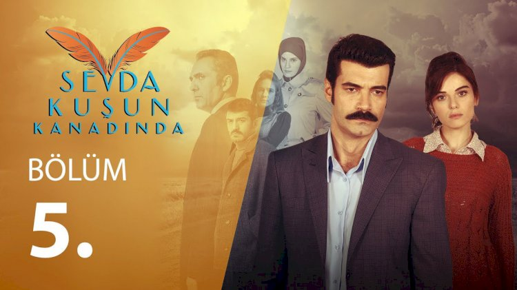 Turska serija Sevda Kusun Kanadinda epizoda 5