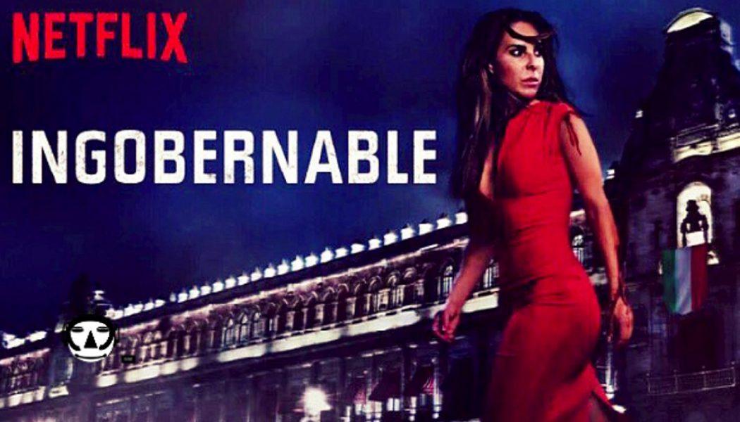 Meksička Serija – Ingobernable