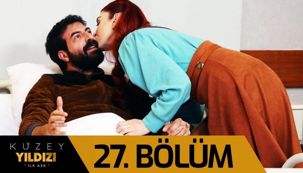 Turska Serija – Kuzey Yildizi: Ilk Ask | Zvezda severnjača epizoda 27